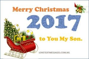 Merry Christmas 2017 to Son