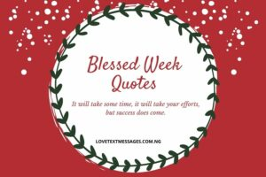Blessed Week Quotes