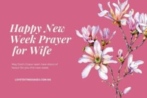 Happy New Week Prayer SMS for Wife