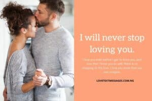 I Will Never Stop Loving You Quotes